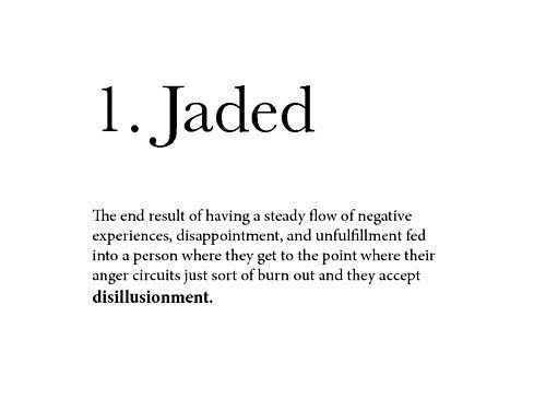 Becoming Jaded
