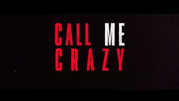 The Honest Truth IV: Call Me Crazy