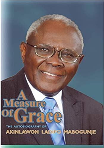 A Measure of Grace by Akinlawon Ladipo Mabogunje (Part 1)