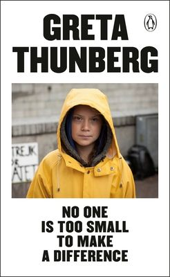 No One is Too Small to Make a Difference by Greta Thunberg
